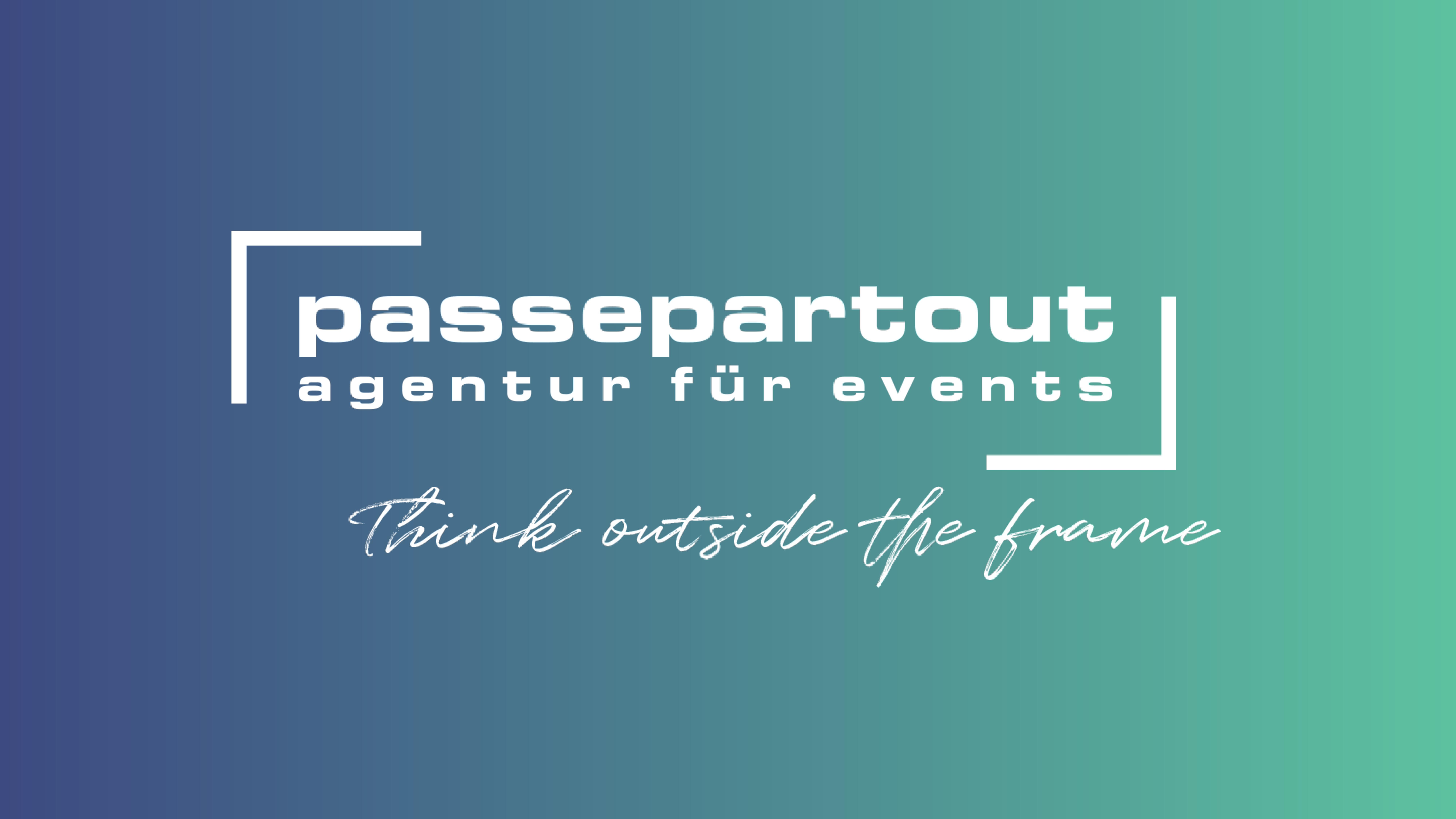 Agentur Passepartout – Aktuelles Think outside the frame